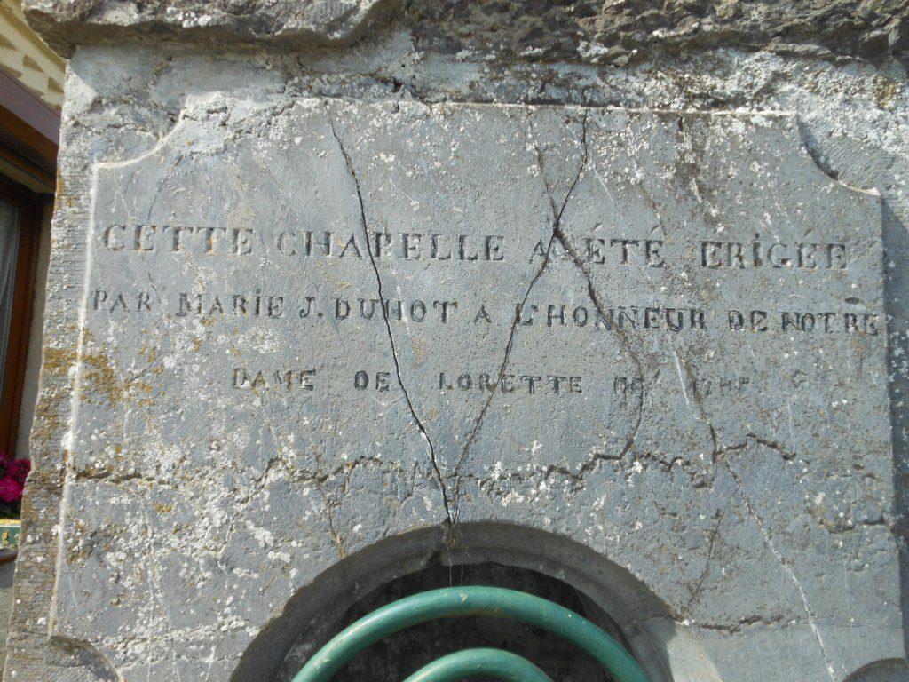 Cette chapelle a été érigée par Marie J. Duhot A l'honneur de Notre Dame de Lorette de 1785